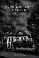 Haunted Houses of Louisville - Author Lecture & Book...