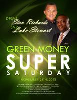 Green Money Super Saturday
