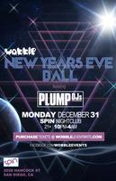 WOBBLE presents the WOBBLE NEW YEARS EVE BALL with THE PLUMP...