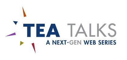 TEA Talks: A NextGen Web Series