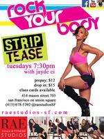 Rae Studios: STRIP TEASE with Jayde Ci (Tues 7:30pm)