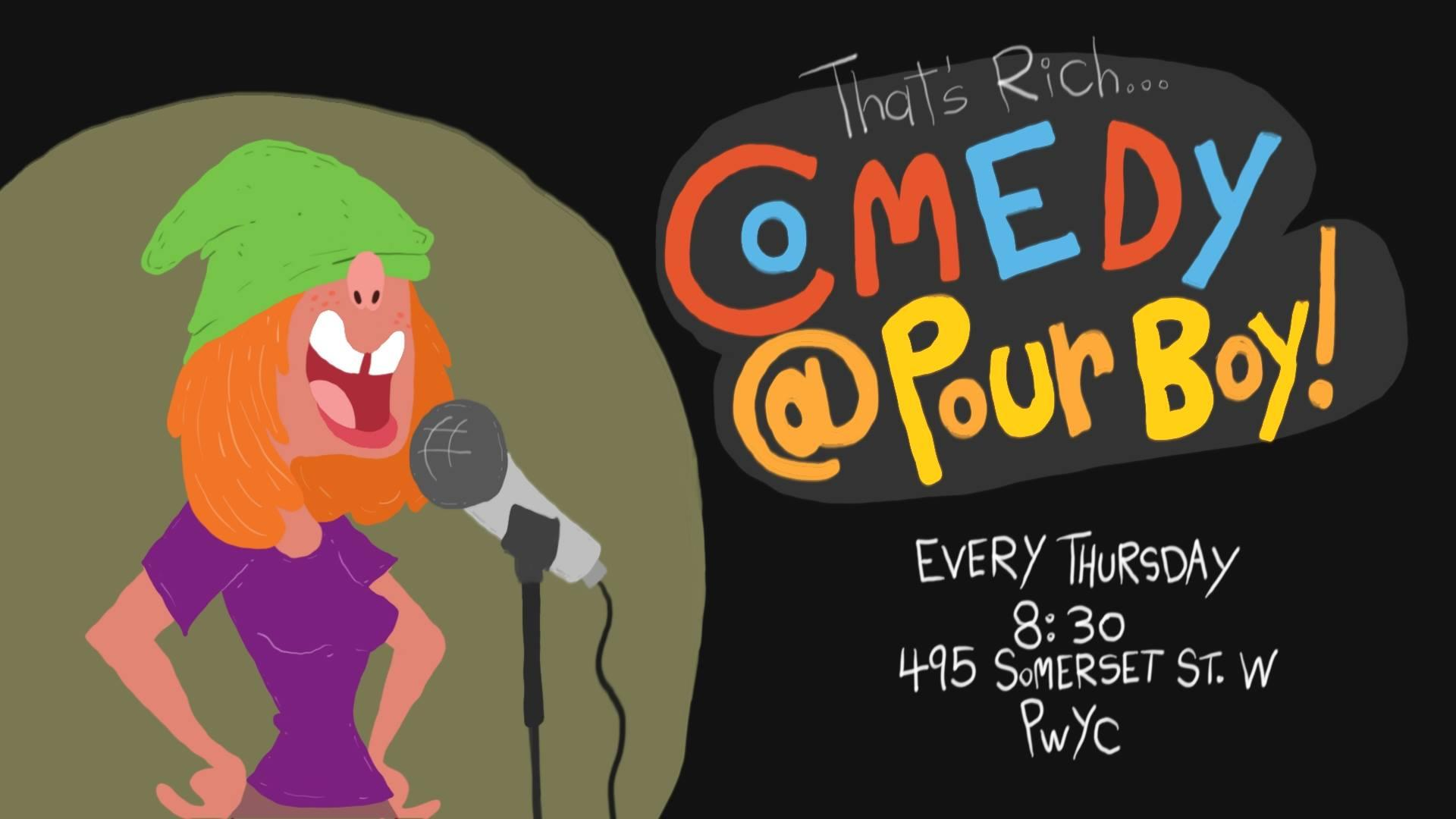 That's Rich! Comedy at Pour Boy (A Weekly Stand-Up Comedy Show)
