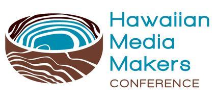 Hawaiian Media Makers Conference