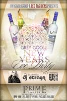 Grey Goose NEW YEARS EVE Party - Featuring DJ E-Trayn