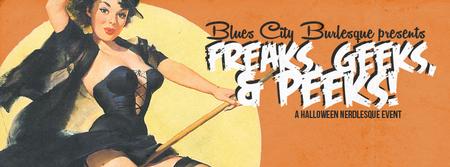 Blues City Burlesque presents Freaks, Geeks, & Peeks
