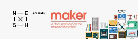 MESH presents: Maker - A documentary on the maker...
