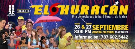 """Comedia """"El Huracán"""": Mayagüez, PR: 26 y 27 de..."""