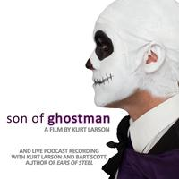 SON OF GHOSTMAN Film Screening & Live Podcast Recording