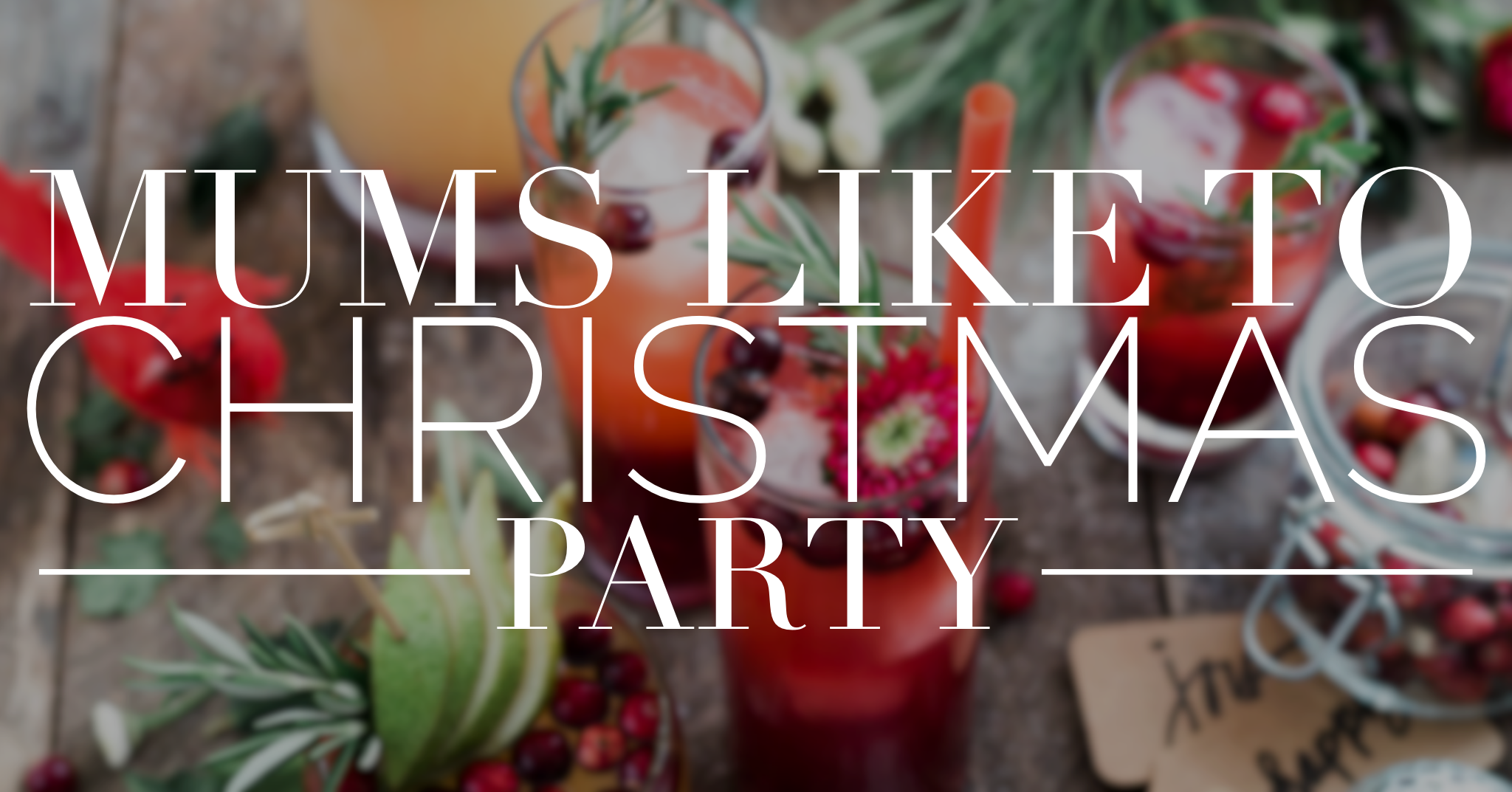 Mums like to Christmas Party