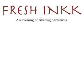 Fresh InkK: An evening of riveting narratives