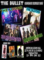 Tonight! The Bullet w/ The Loons, Sloths, Kiss Kiss...