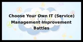 Choose Your Own IT (Service) Management Improvement Battles 4 Days Virtual Live Training in Ottawa