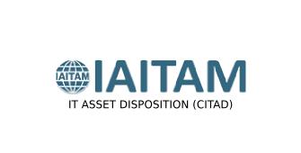 IAITAM IT Asset Disposition (CITAD) 2 Days Training in Montreal