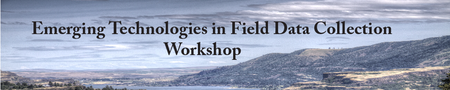 Emerging Technologies in Field Data Collection Workshop