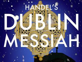 Aradia Ensemble Presents: The Dublin Messiah