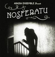 Aradia Ensemble Presents: Nosferatu