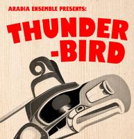 Aradia Ensemble Presents: Thunderbird