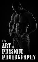 The Art of Physique Photography