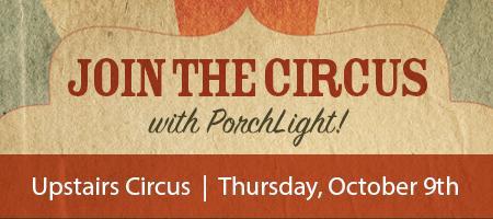 Upstairs Circus at PorchLight!