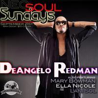 Neo Soul Sundays ft DeAngelo Redman, Ella Nicole, Mary...