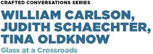 Glass at a Crossroads: William Carlson, Judith...