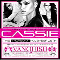 AG Entertainment Presents CASSIE @ Vanquish - Thursday...
