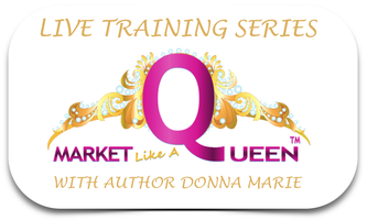 Market Like A Queen Live Simulcast Training Series