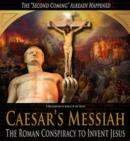Caesar's Messiah - The Roman Conspiracy to Invent Jesus