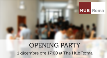 The Hub Roma Opening Party!