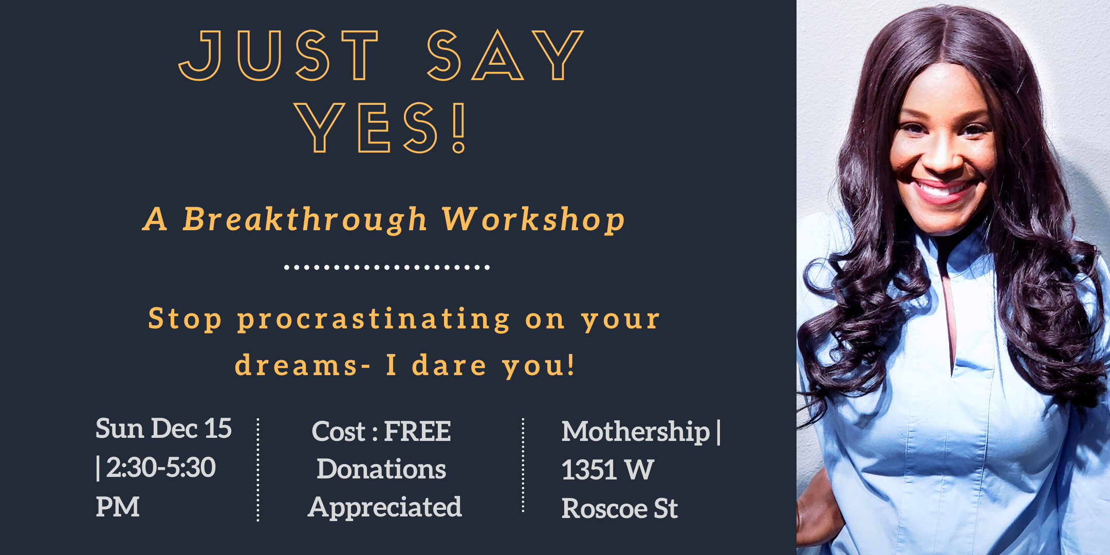 Just Say Yes! How to MAKE 2020 Your BEST YEAR - A BREAKTHROUGH Workshop