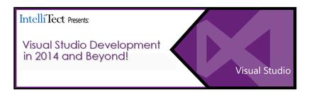 Visual Studio Development in 2014 and Beyond!