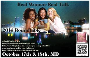 "17th-18th Real Women - Real Talk  2014 ""ROUNDTABLE"" -..."
