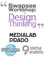 "Swapsee Workshop: ""Design Thinking"""