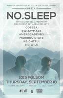 NO.SLEEP AFTERPARTY with ODESZA dj set / OFFICIAL MAD...