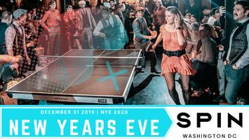 SPIN DC NEW YEAR'S EVE WASHINGTON DC | NYE 2019- 2020