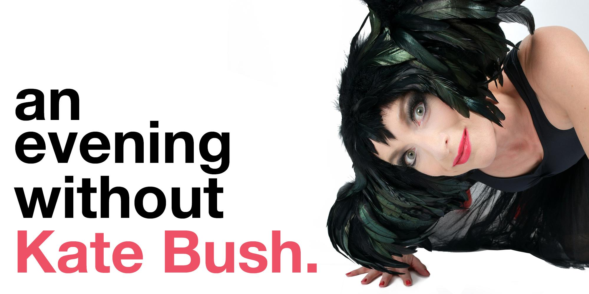 An Evening Without Kate Bush