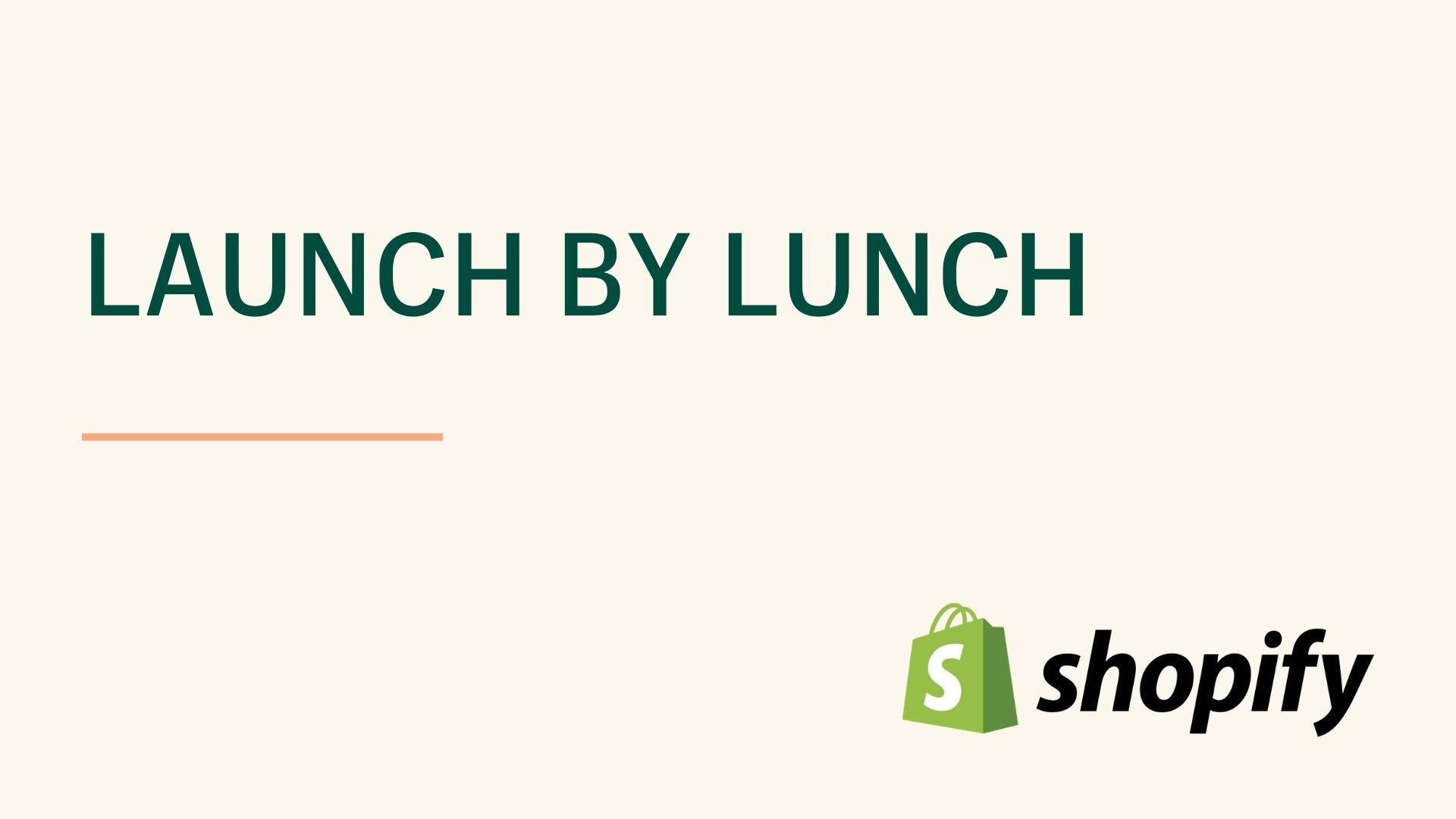 Launch by Lunch