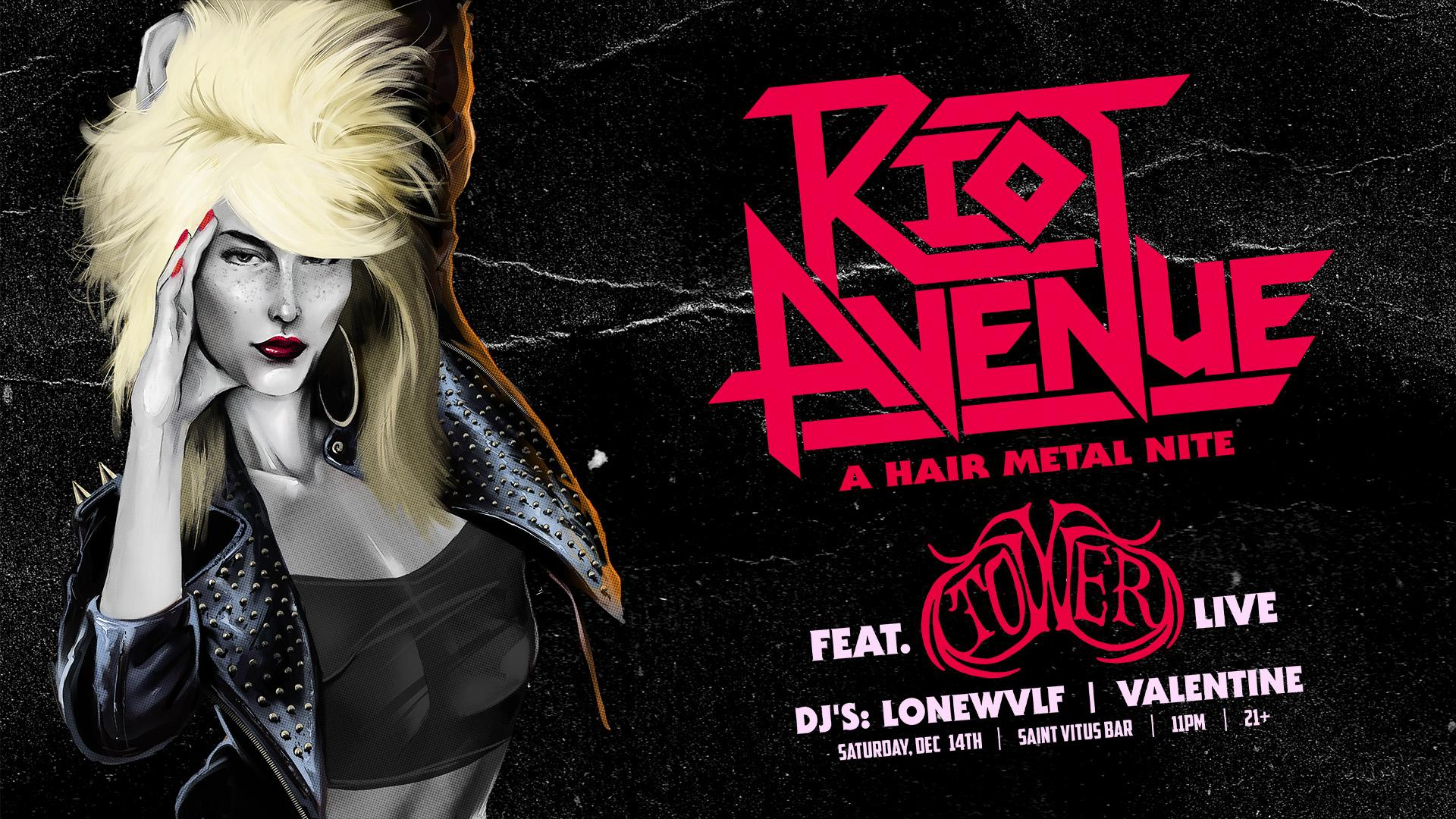 Riot Avenue - A Hair Metal Nite feat. TOWER Live! Free w/RSVP