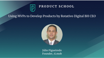 Using MVPs to Develop Products by Rotativo Digital BH C...