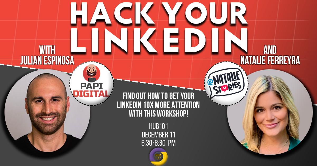 Hack Your LinkedIn Profile with Natalie De Souza Ferreyra & Julian Espinosa
