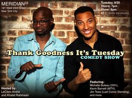 Thank Goodness it's Tuesday Comedy Show