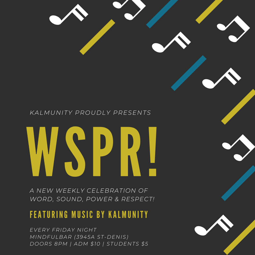 Kalmunity presents WSPR (Word, Sound, Power & Respect) Fridays