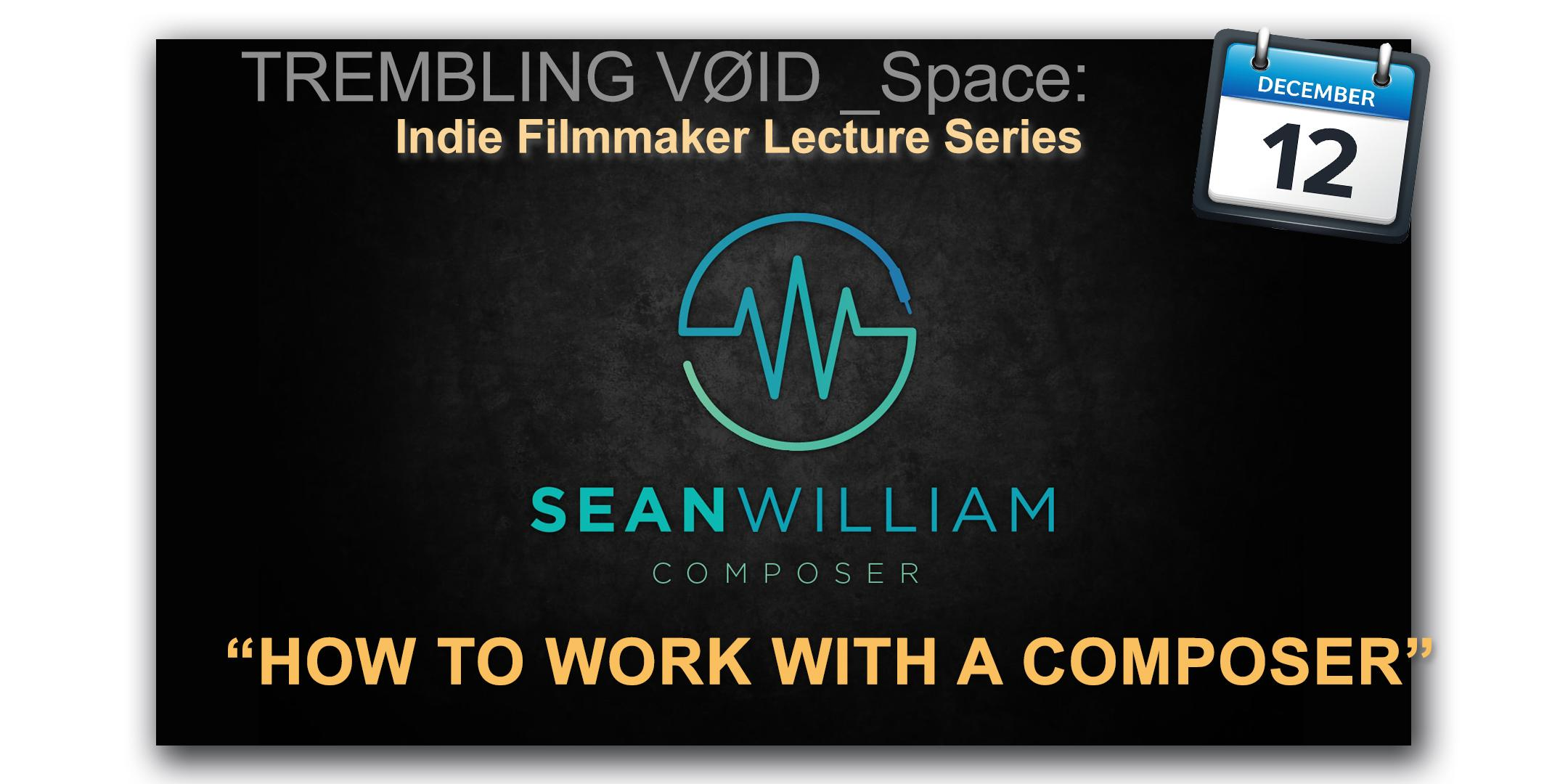 How to Work with a Composer - Indie Film Master Class by Sean William