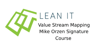 Lean IT Value Stream Mapping - Mike Orzen Signature Course 2 Days Training in Nottingham