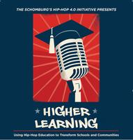 Higher Learning: Using Hip-Hop Education to Transform...