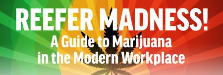 Reefer Madness: A Guide to Marijuana in the Modern...
