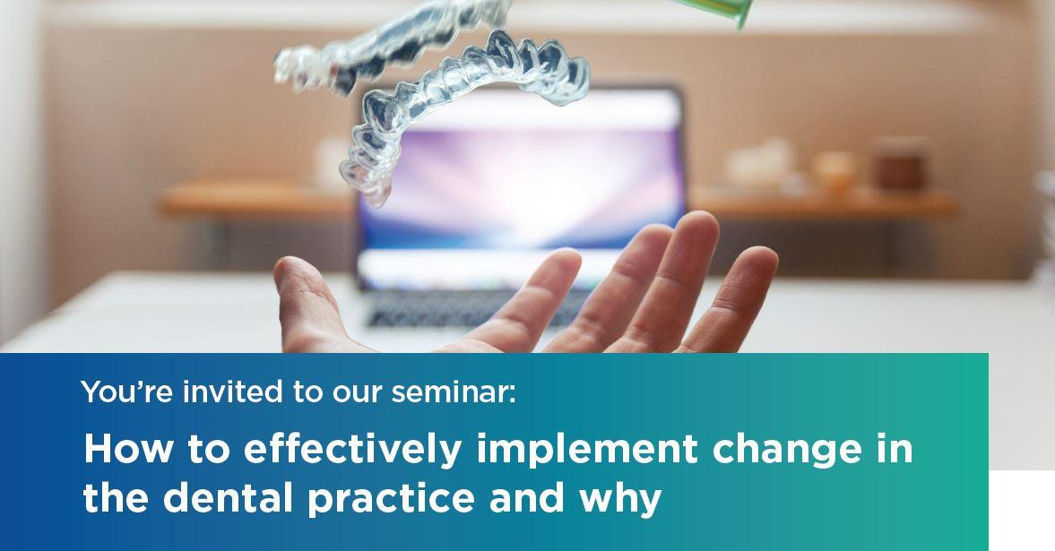 Hobart | 1 July 2020 | How to effectively implement change in the dental practice and why