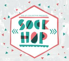Sock Hop | The OT Collective