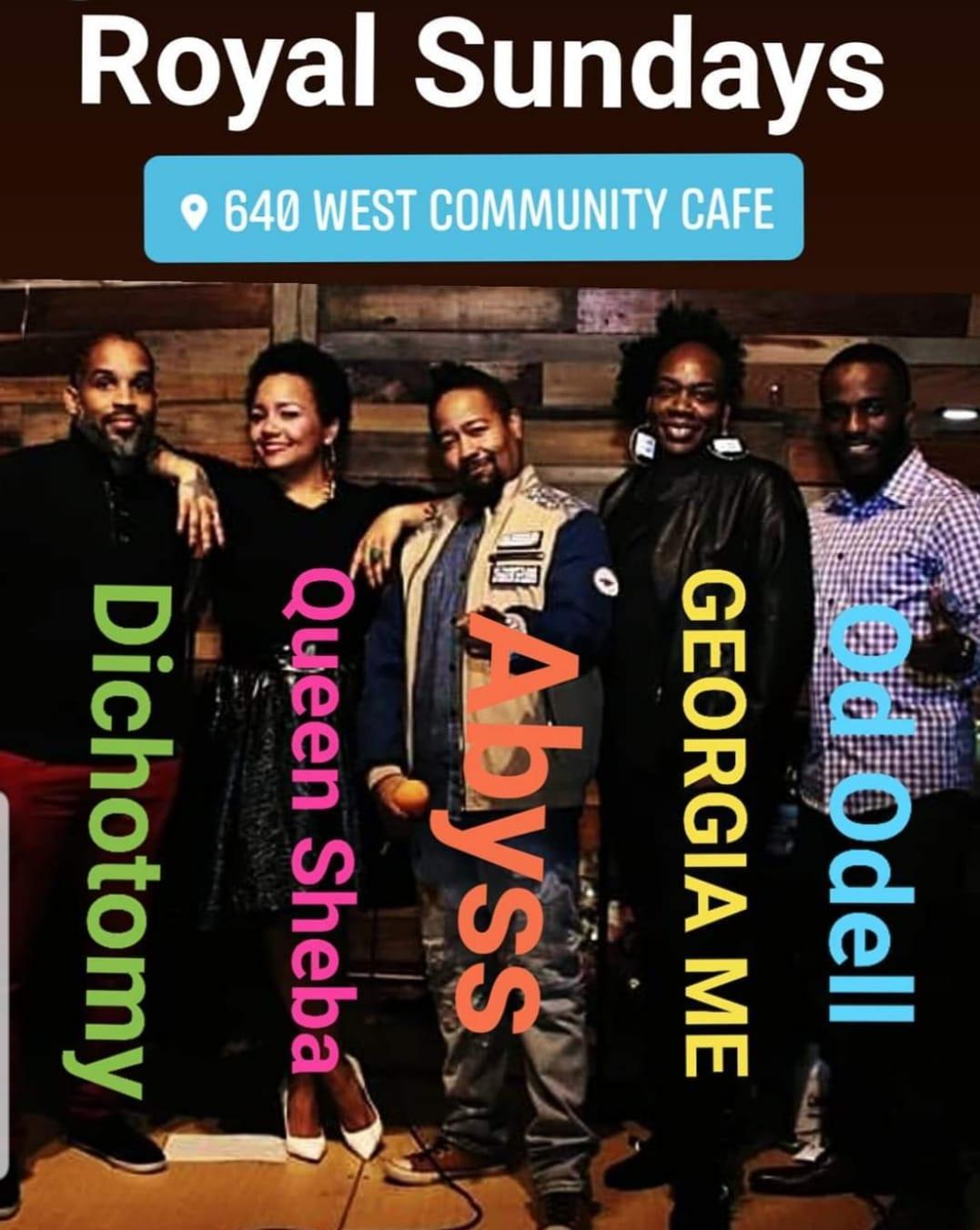 Royal Sundays Poetry & Live Music Open Mic:Abyss OD Dichotomy Sheba GA