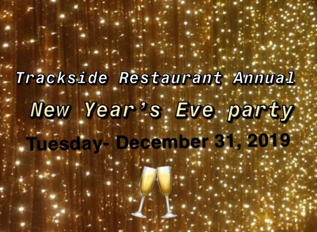 Trackside Restuarant Annual New Years Eve Party 1 Jan 2020